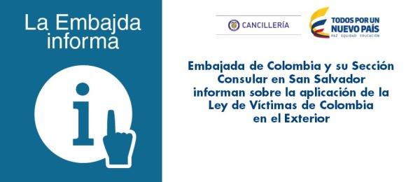 Embajada de Colombia y su Sección Consular en San Salvador informan sobre la aplicación de la Ley de Víctimas de Colombia